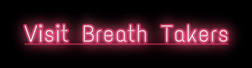 Visit Breath Takers